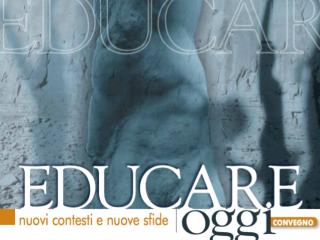 """29 ottobre: Convegno """"Educare Oggi. Nuovi contesti e nuove sfide"""""""