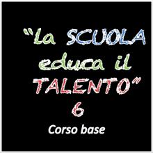 """NUOVO CORSO BASE """"La scuola educa il talento"""" – PROGRAMMA COMPLETO"""